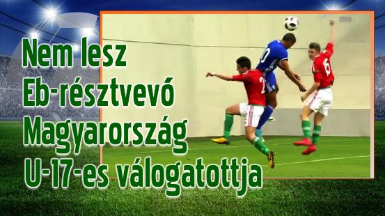 U-17: Magyarország–Izrael 0–1